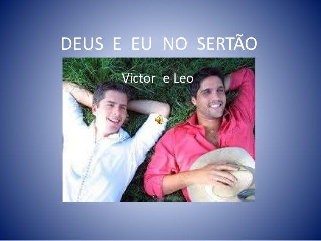 DEUS E EU NO SERTÃO  Victor e Leo