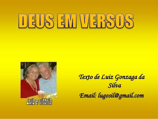 Texto de Luiz Gonzaga daSilvaEmail: lugosil@gmail.com