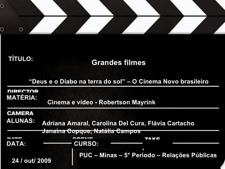 """TÍTULO: MATÉRIA: ALUNAS: DATA: CURSO: Grandes filmes  """" Deus e o Diabo na terra do sol"""" – O Cinema Novo brasileiro   Cin..."""