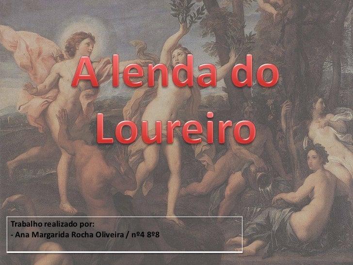 A lenda do Loureiro<br />