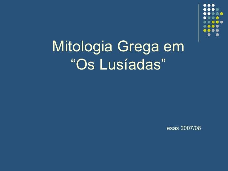 """Mitologia Grega em """"Os Lusíadas"""" esas 2007/08"""