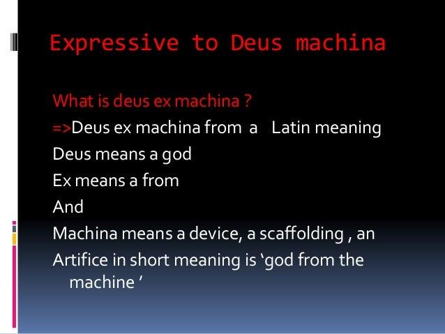 Deus ex mchina expressive & objetive criticism