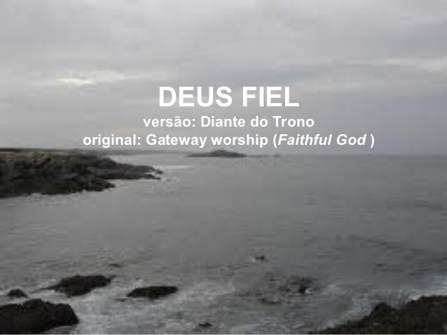 DEUS FIEL versão: Diante do Trono original: Gateway worship (Faithful God )