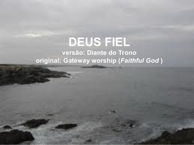 DEUS FIEL versão: Diante do Trono original: Gateway worship (Faithful God )