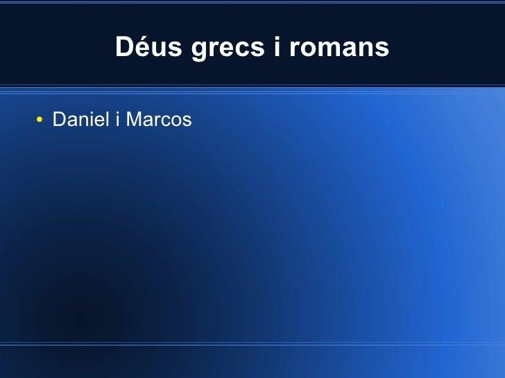 Déus grecs i romans  ●   Daniel i Marcos