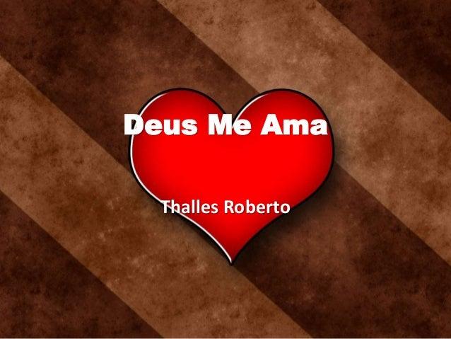 Deus Me Ama Thalles Roberto
