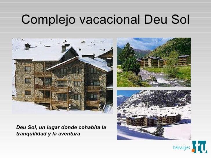 Complejo vacacional Deu Sol Deu Sol, un lugar donde cohabita la tranquilidad y la aventura