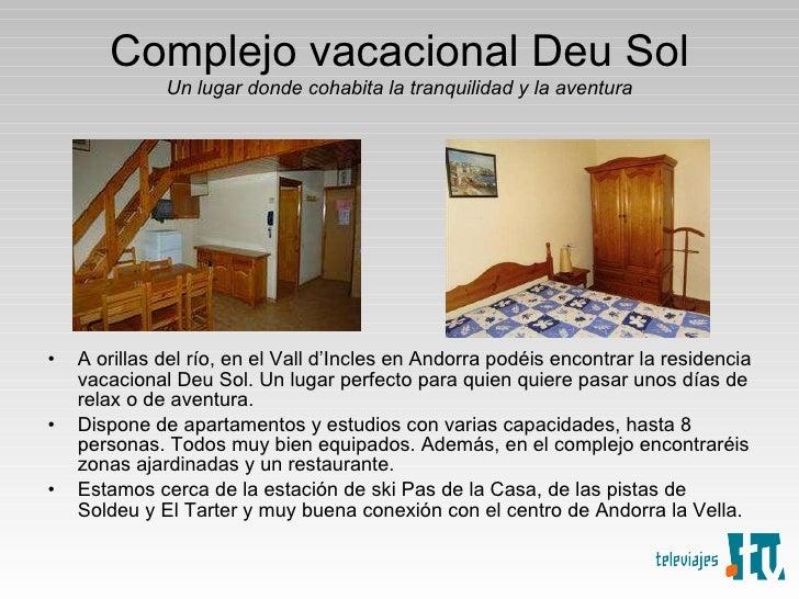 Complejo vacacional Deu Sol Un lugar donde cohabita la tranquilidad y la aventura <ul><li>A orillas del río, en el Vall d'...
