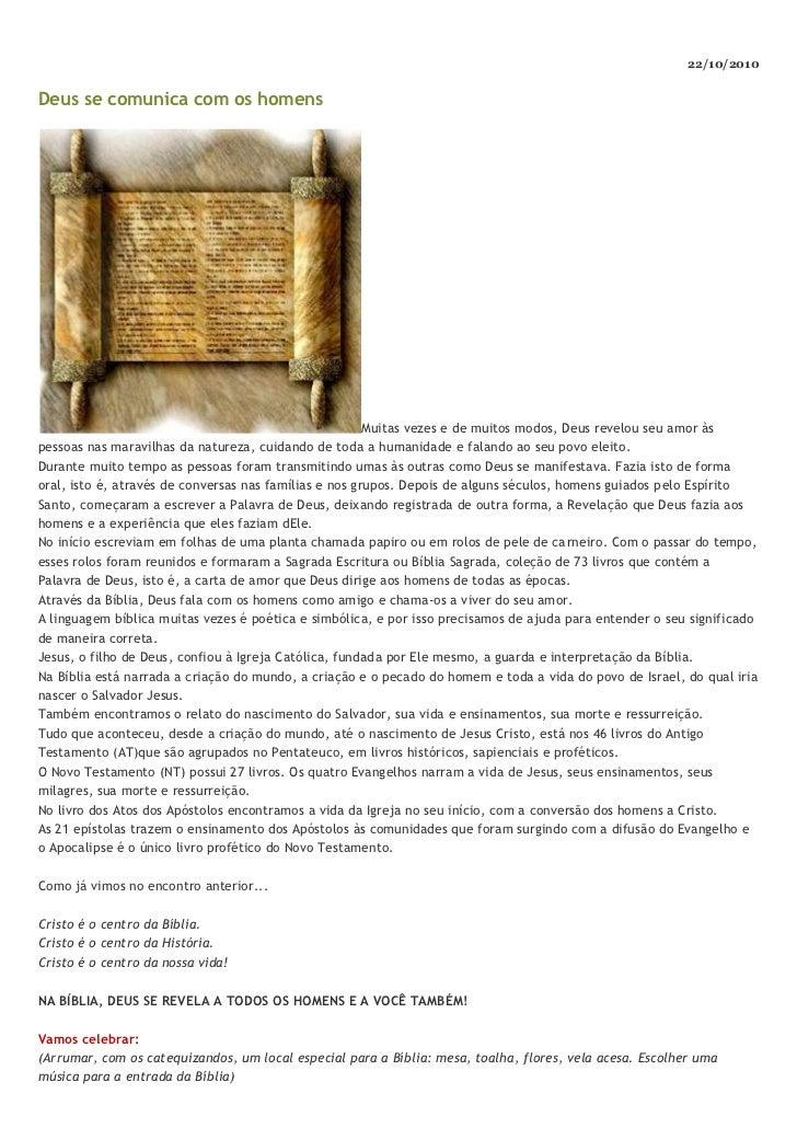 22/10/2010Deus se comunica com os homens                                                        Muitas vezes e de muitos m...
