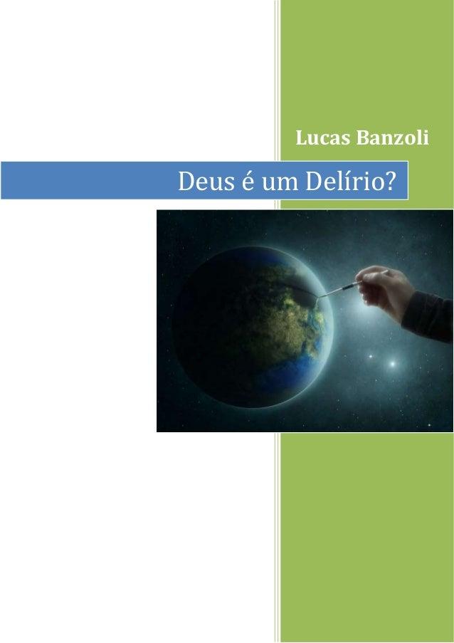 Lucas Banzoli Deus é um Delírio?