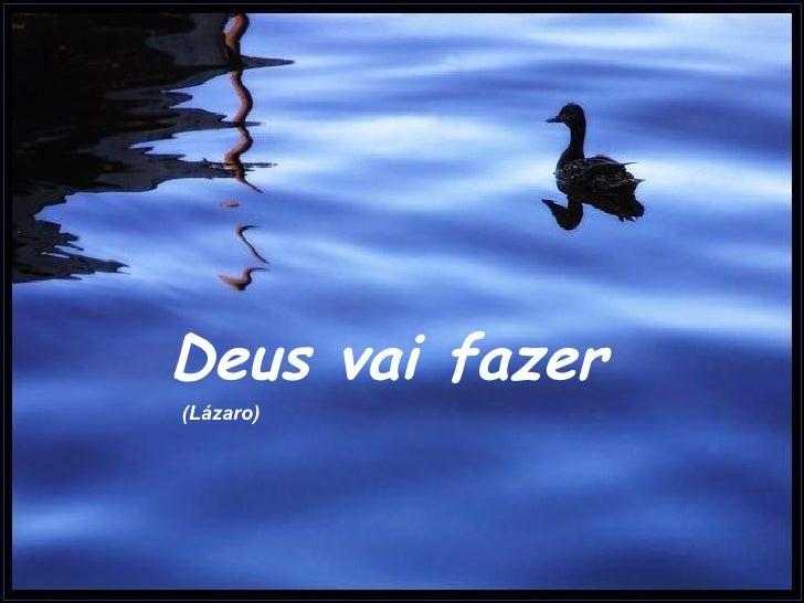 Deus vai fazer (Lázaro)