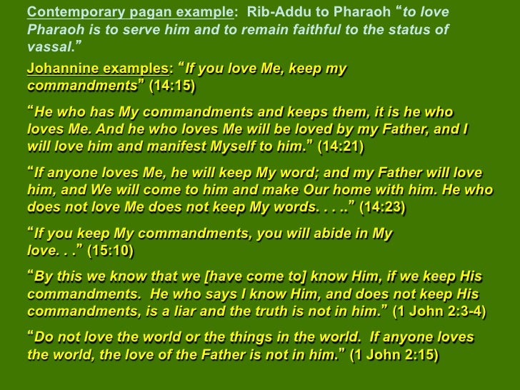 Contemporary pagan example: Rib-Addu to Pharaoh to lovePharaoh is to serve him and to remain faithful to the status ofvass...