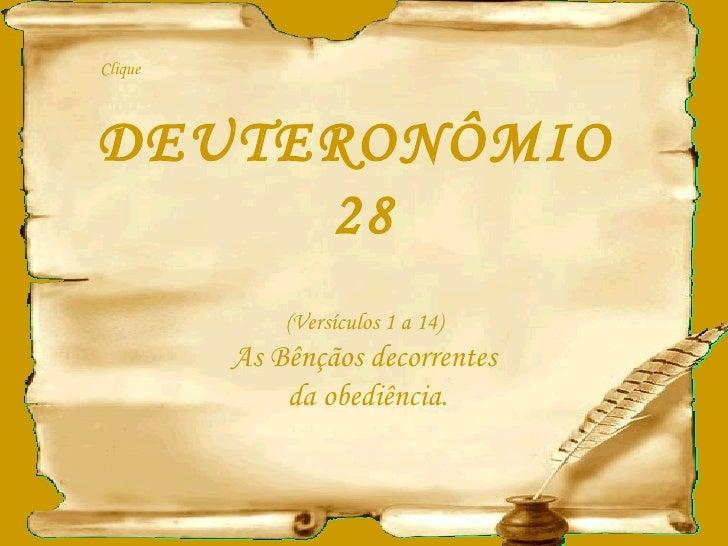 DEUTERONÔMIO  28 (Versículos 1 a 14) As Bênçãos decorrentes da obediência. Clique