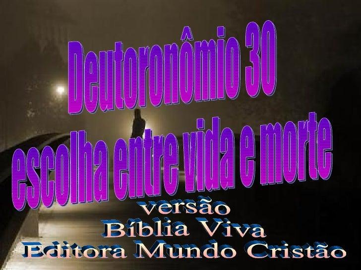 Deutoronômio 30 escolha entre vida e morte versão Bíblia Viva Editora Mundo Cristão