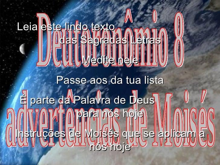 Deutoronômio 8 advertências de Moisés Leia este lindo texto  das Sagradas Letras Medite nele Passe aos da tua lista É part...