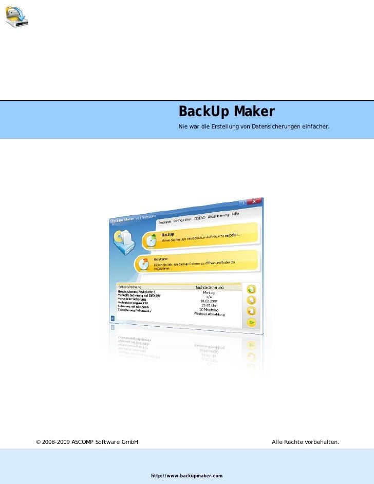 BackUp Maker                                             Nie war die Erstellung von Datensicherungen einfacher.     © 2008...