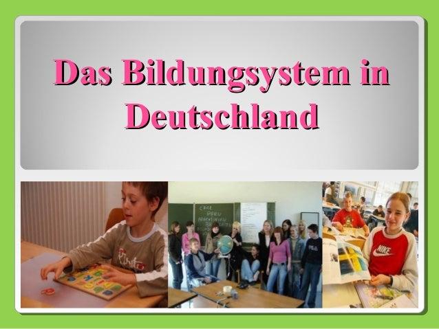 Das Bildungsystem in    Deutschland