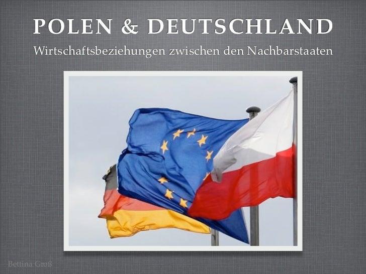 POLEN & DEUTSCHLAND      Wirtschaftsbeziehungen zwischen den NachbarstaatenBettina Groß