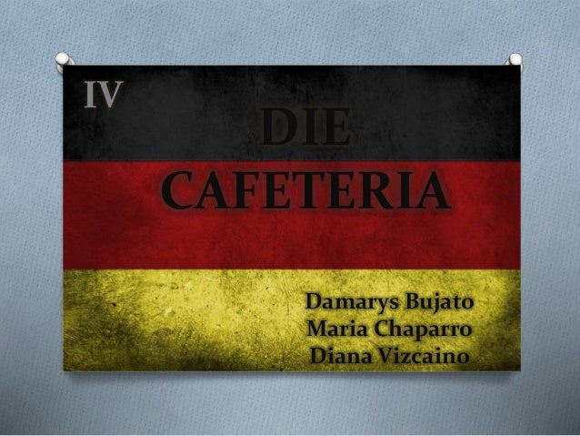 Damarys Bujato Maria Chaparro Diana Vizcaino IV DIE CAFETERIA