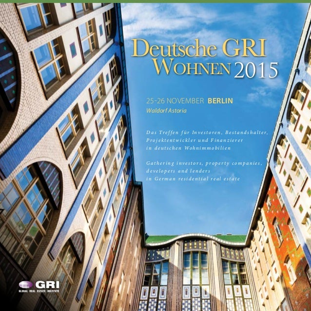1 25-26 NOVEMBER BERLIN Waldorf Astoria Deutsche GRI Wohnen2015 D a s Tre f fe n f ür Inv e store n , B e stan d sh alte r...