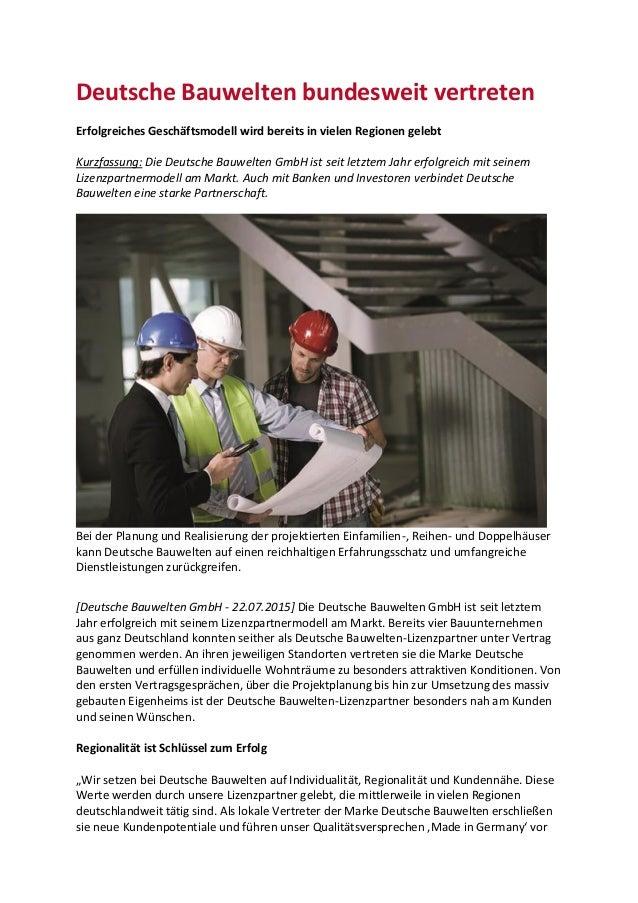 Deutsche Bauwelten bundesweit vertreten Erfolgreiches Geschäftsmodell wird bereits in vielen Regionen gelebt Kurzfassung: ...