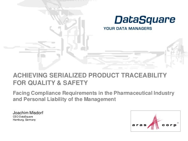 ACHIEVING SERIALIZED PRODUCT TRACEABILITYFOR QUALITY & SAFETYFacing Compliance Requirements in the Pharmaceutical Industry...