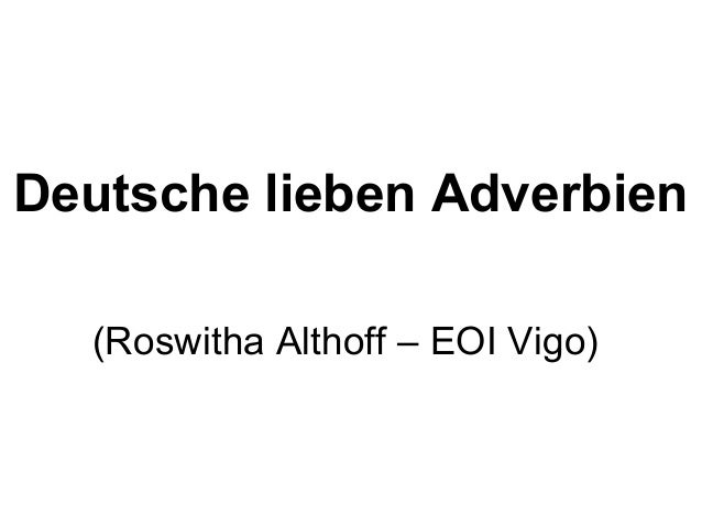 Deutsche lieben Adverbien (Roswitha Althoff – EOI Vigo)
