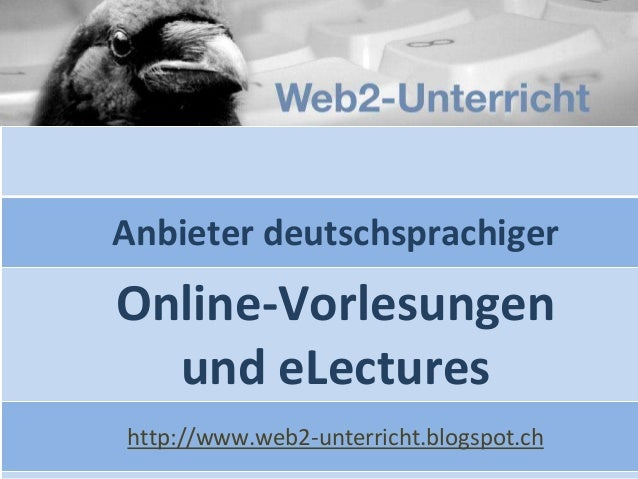 Anbieter deutschsprachiger Online-Vorlesungen und eLectures http://www.web2-unterricht.blogspot.ch