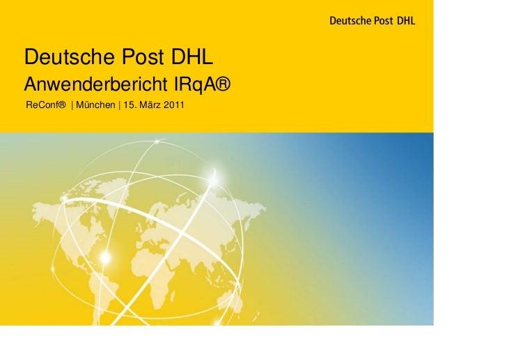 Deutsche Post DHLAnwenderbericht IRqA®ReConf® | München | 15. März 2011