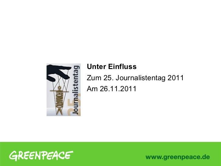Unter EinflussZum 25. Journalistentag 2011Am 26.11.2011