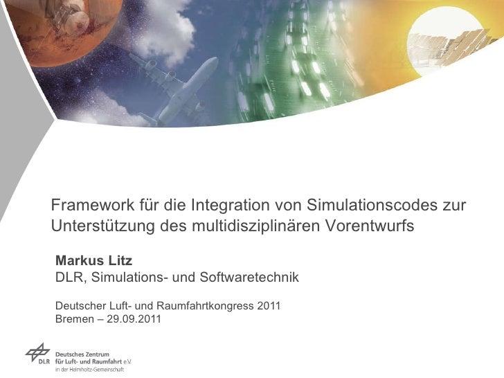 Markus Litz DLR, Simulations- und Softwaretechnik Deutscher Luft- und Raumfahrtkongress 2011  Bremen – 29.09.2011 Framewor...