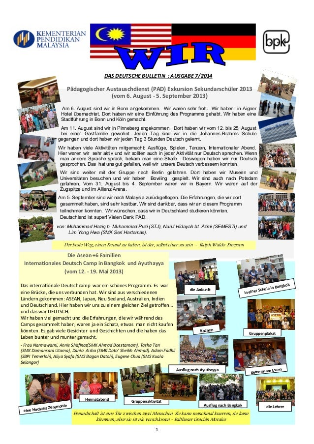 1  DAS DEUTSCHE BULLETIN : AUSGABE 7/2014  Pädagogischer Austauschdienst (PAD) Exkursion Sekundarschüler 2013  (vom 6. Aug...