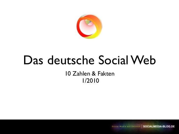 Das deutsche Social Web        10 Zahlen & Fakten              1/2010