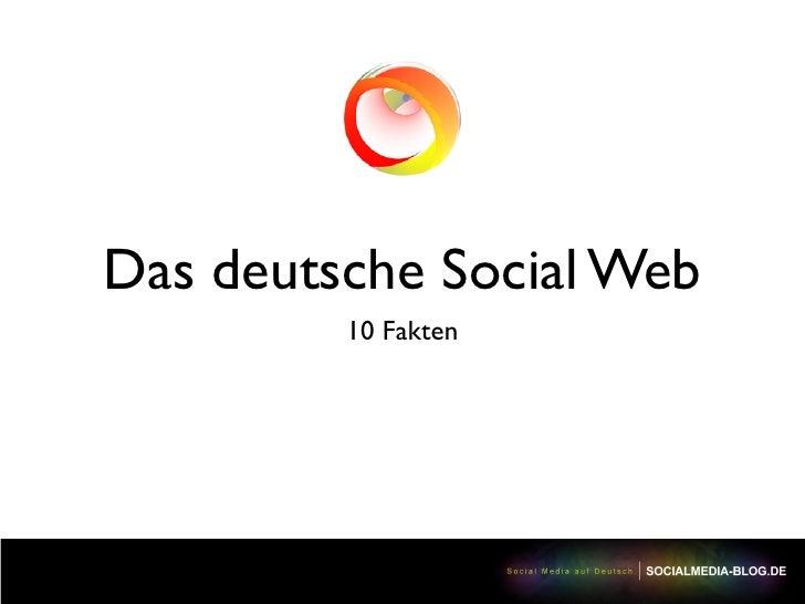 Das deutsche Social Web          10 Fakten