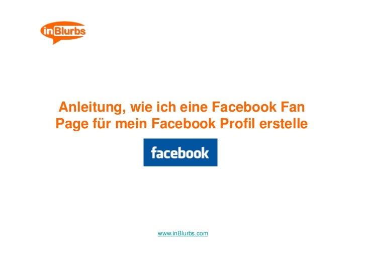 Anleitung, wie ich eine Facebook Fan Page für mein Facebook Profil erstelle                    www.inBlurbs.com