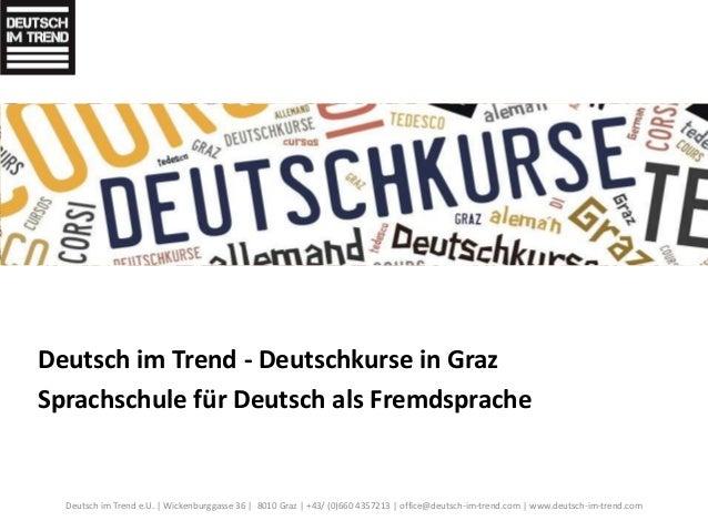 Deutsch im Trend - Deutschkurse in Graz  Sprachschule für Deutsch als Fremdsprache  Deutsch im Trend e.U. | Wickenburggass...