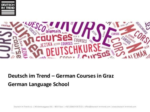 Deutsch im Trend – German Courses in Graz  German Language School  Deutsch im Trend e.U. | Wickenburggasse 36 | 8010 Graz ...