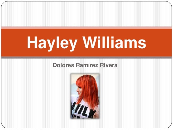 Hayley Williams   Dolores Ramírez Rivera