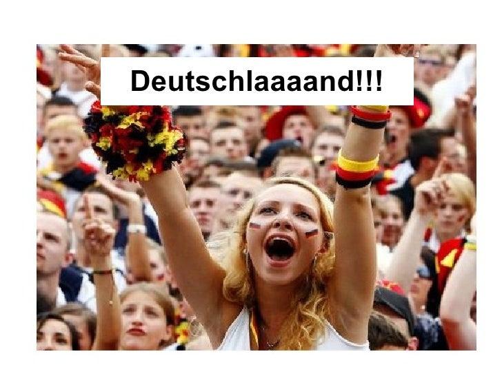 Deutschlaaaand!!!