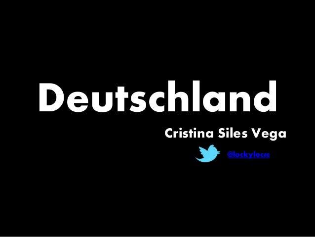 Deutschland Cristina Siles Vega @lockyloc88