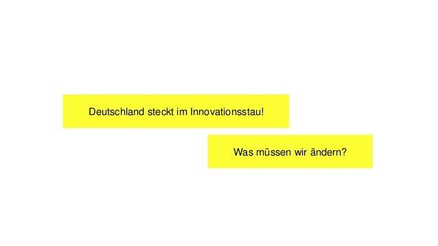 Deutschland steckt im Innovationsstau! Was müssen wir ändern?