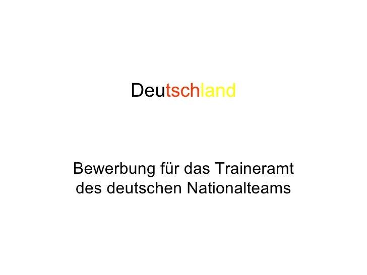 Deu tsch land Bewerbung für das Traineramt des deutschen Nationalteams