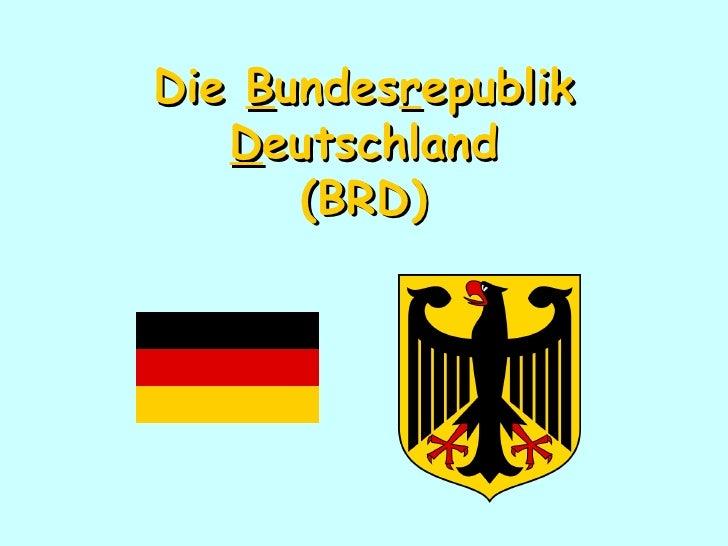 Die  B undes r epublik  D eutschland (BRD)