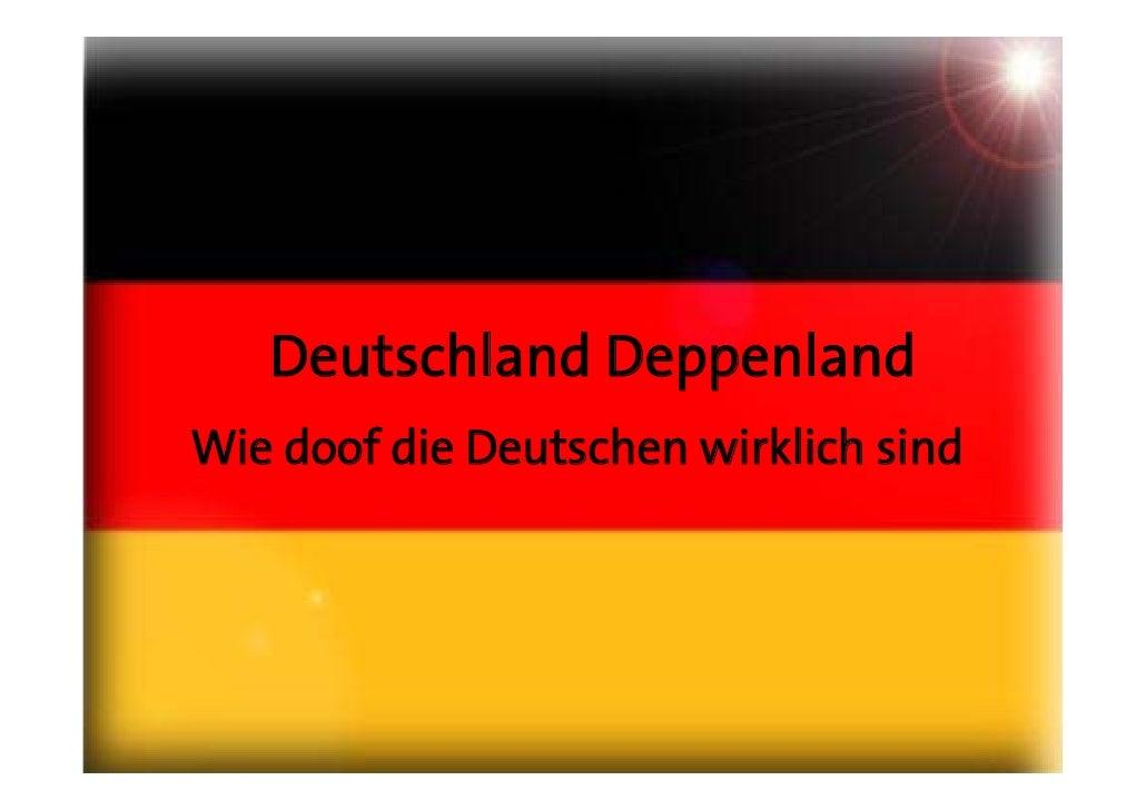 Deutschland Deppenland Wie doof die Deutschen wirklich sind