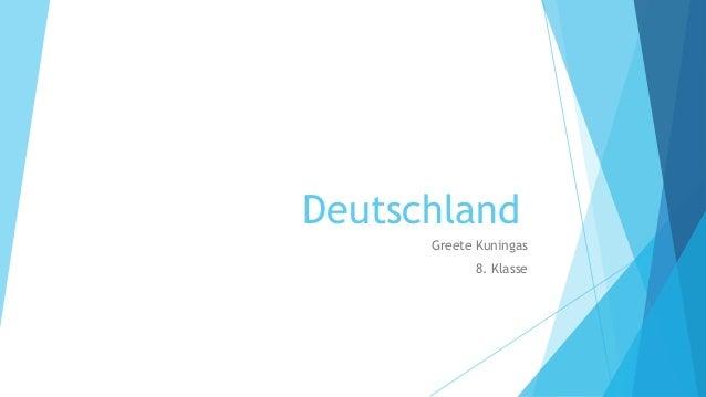Deutschland      Greete Kuningas            8. Klasse