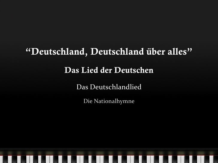 """"""" Deutschland, Deutschland über alles"""" Das Lied der Deutschen Das Deutschlandlied Die Nationalhymne"""