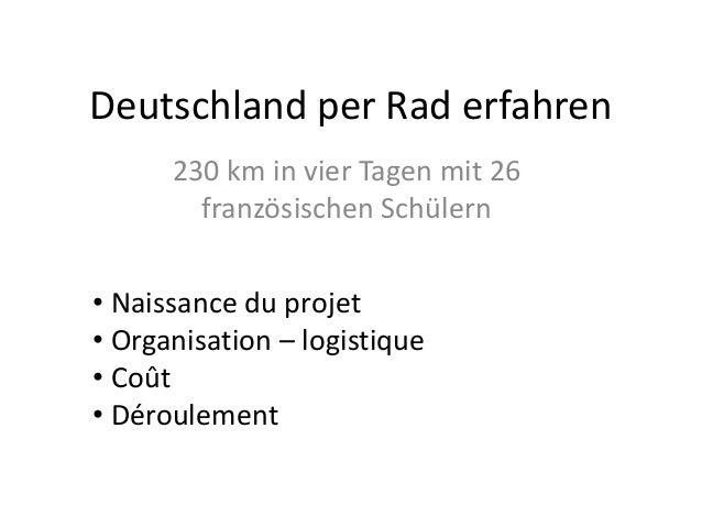 Deutschland per Rad erfahren 230 km in vier Tagen mit 26 französischen Schülern • Naissance du projet • Organisation – log...