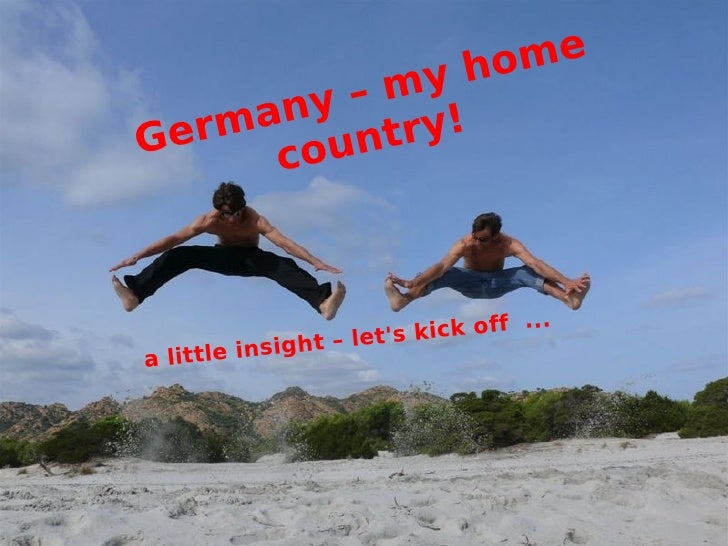 Germany – my home country! a little insight – let's kick off  ...