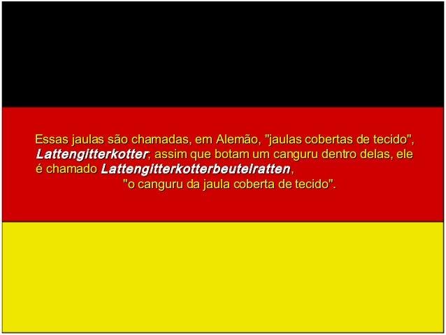 """Essas jaulas são chamadas, em Alemão, """"jaulas cobertas de tecido"""",Essas jaulas são chamadas, em Alemão, """"jaulas cobertas d..."""