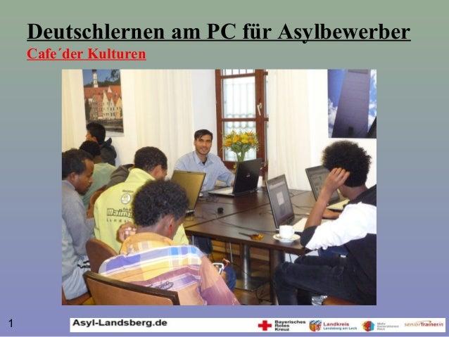 Deutschlernen am PC für Asylbewerber Cafe´der Kulturen 1